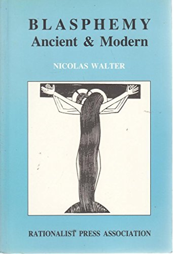 Blasphemy Ancient and Modern By Nicolas Walter