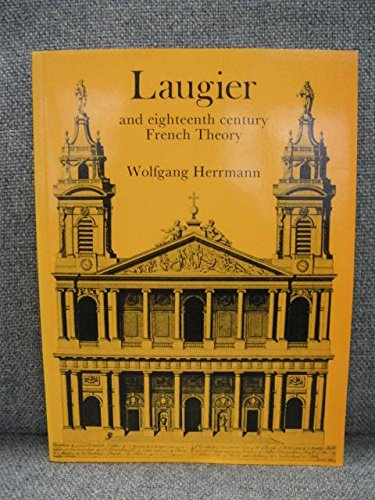 Laugier and Eighteenth-century French Theory By Wolfgang Herrmann