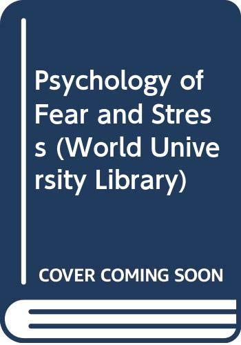 Psychology of Fear and Stress By Jeffrey A. Gray