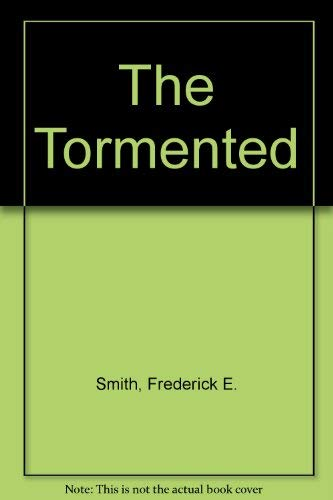 The Tormented By Frederick E. Smith