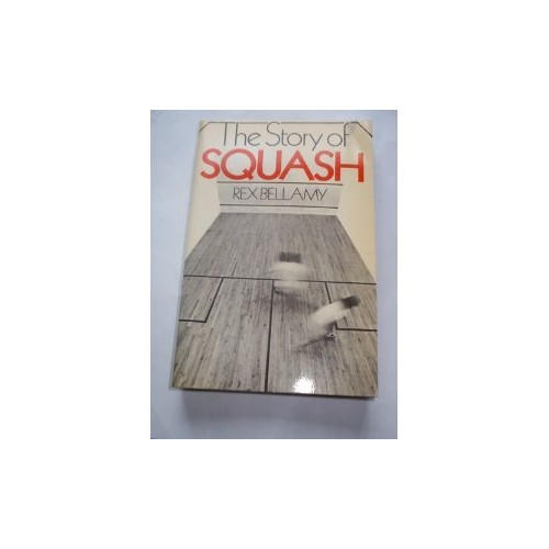 Story of Squash By Rex Bellamy