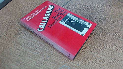 Callaghan: The Road to Number 10 by Hitchens, Christopher Hardback Book The