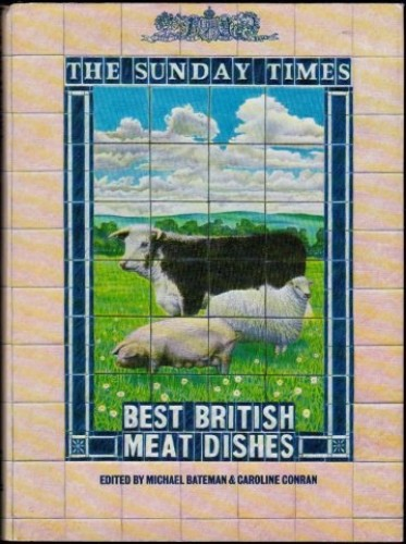 """""""Sunday Times"""" Best Meat Dishes By Michael Bateman"""