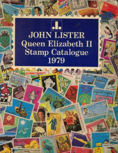 Queen Elizabeth II Stamp Catalogue By Edited by John Lister