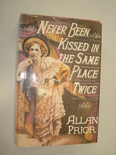 Never Been Kissed in the Same Place Twice By Allan Prior