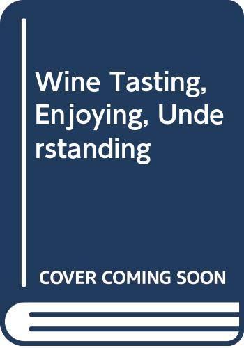Wine Tasting, Enjoying, Understanding By J.M. Broadbent