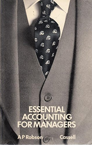 Essential Accounting for Managers By A.P. Robson