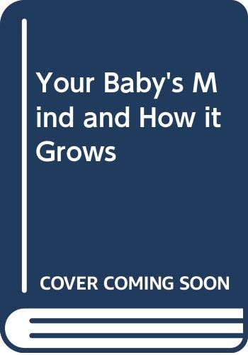 Your Baby's Mind and How it Grows By Mary Anne Spencer Pulaski