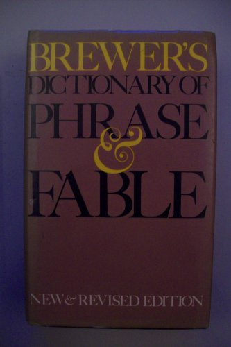 Brewer's Dictionary of Phrase and Fable by E. C. Brewer