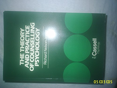 Theory and Practice of Counselling Psychology By Richard Nelson-Jones