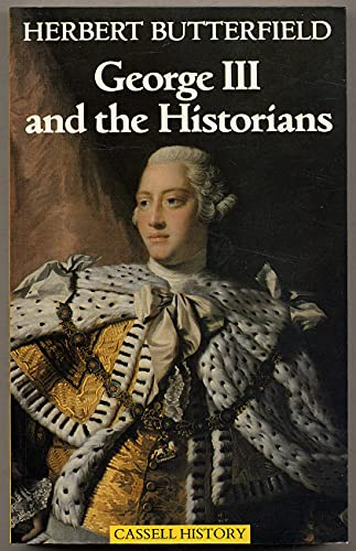 George III and the Historians By Herbert Butterfield