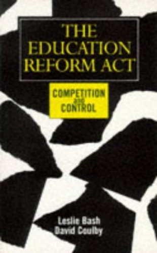 The Education Reform Act By Professor David Coulby