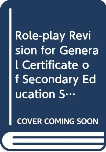 Role-play Revision for General Certificate of Secondary Education Spanish By T. Murray
