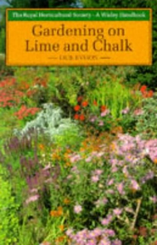 Gardening on Lime and Chalk By J.R.B. Evison