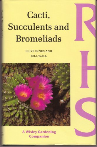 Cacti, Succulents and Bromeliads By Clive Innes