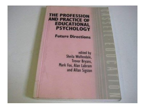 The Profession and Practice of Educational Psychology: Future Directions