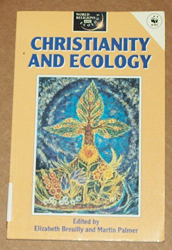 Christianity and Ecology By Elizabeth Breuilly