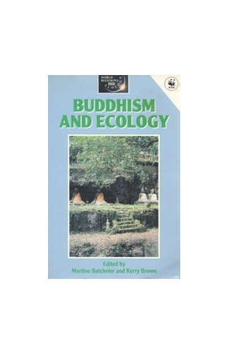 Buddhism and Ecology By Martine Batchelor