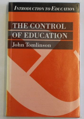 The Control of Education (Introduction to Education) By John Tomlinson
