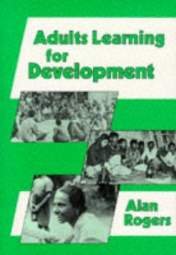 Adults Learning for Development By Alan Rogers