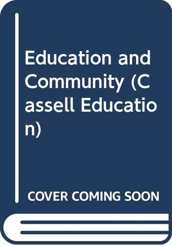 Education and Community: The Politics of Practice (Cassell Education)