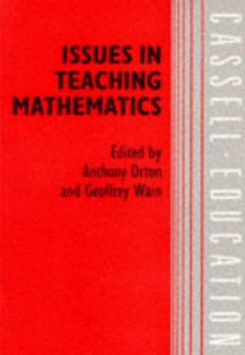 Issues in Teaching Mathematics By Edited by A. Orton