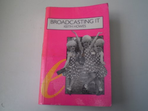 Broadcasting it By Keith Howes