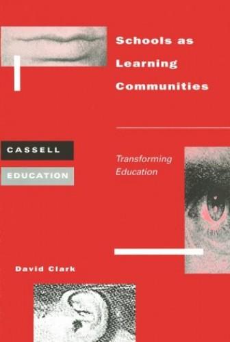 Schools as Learning Communities By David Bernard Clark