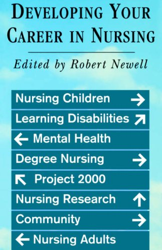 Developing Your Career in Nursing By Robert Newell