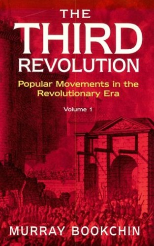 The Third Revolution By Murray Bookchin