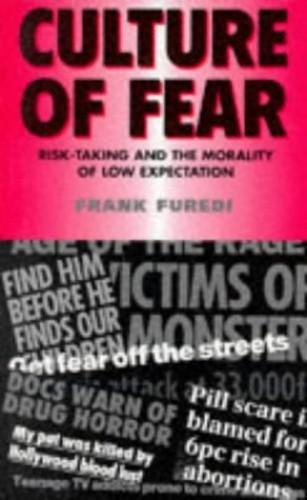 Culture of Fear By Frank Furedi