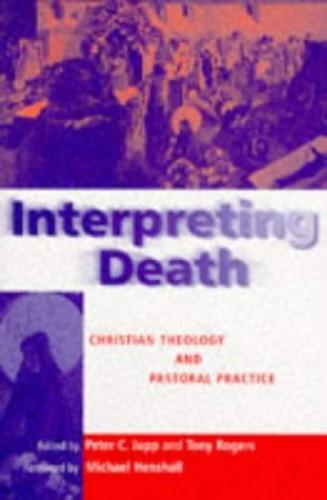 Interpreting Death By Peter C. Jupp