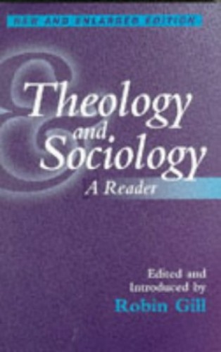 Theology and Sociology By Edited by Robin Gill