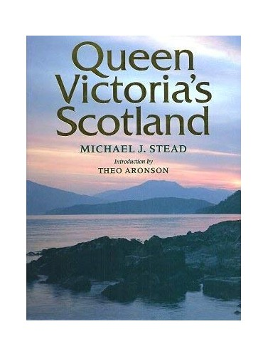 Queen Victoria's Scotland By Michael J. Stead