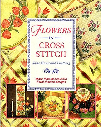 Flowers in Cross Stitch By Jana Hauschild Lindberg