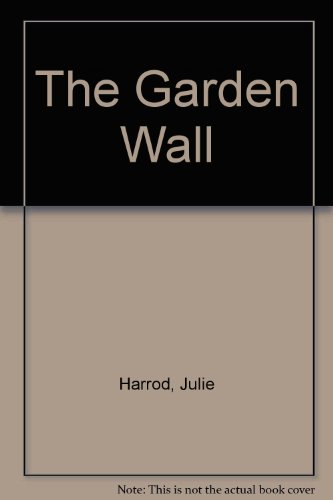 The Garden Wall By Julie Harrod