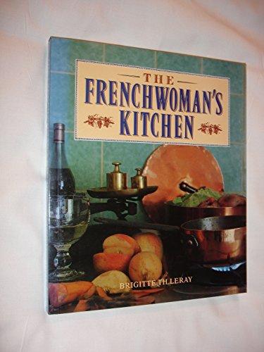 The Frenchwoman's Kitchen By Brigitte Tilleray