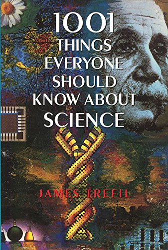 1001 Things Everyone Should Know About Science By James S. Trefil