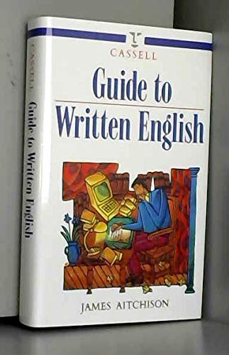 Cassell Guide to Written English (Language Reference) By James Aitchison