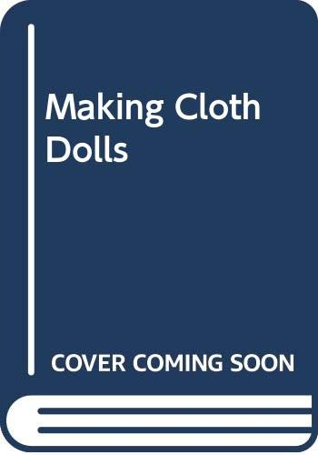Making Cloth Dolls By Dorothea Hall