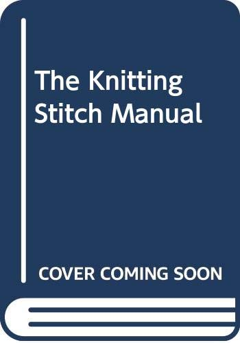 The Knitting Stitch Manual By Lesley Stanfield