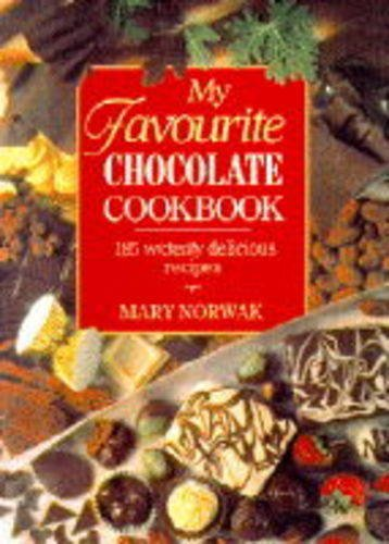 My Favourite Chocolate Cookbook: 185 Wickedly Delicious Recipes By Mary Norwak