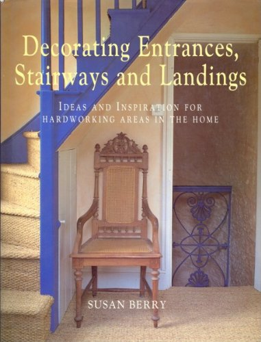 Decorating Stairways, Landings and Halls by Susan Berry