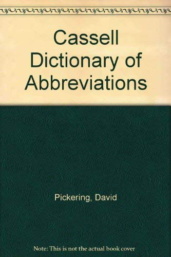 Cassell Dictionary of Abbreviations By David Pickering