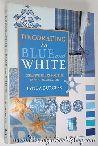 Decorating in Blue and White By Lynda Burgess