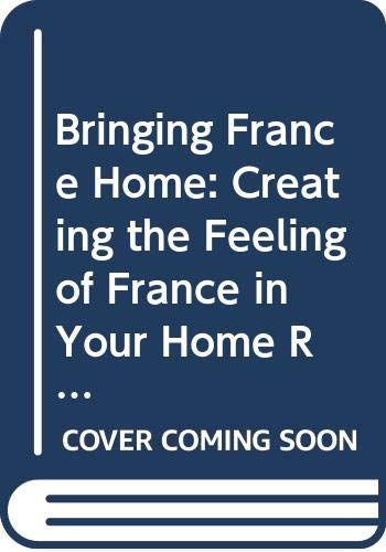 Bringing France Home By Cheryl MacLachlan