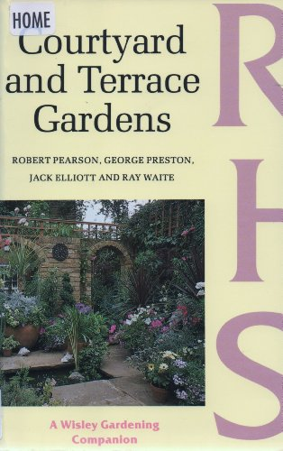 The Courtyard and Terrace Gardens By Robert Pearson