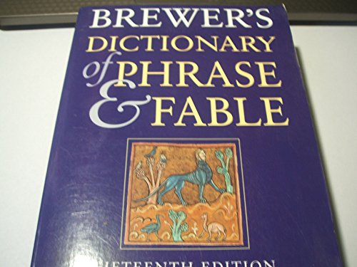 Brewer's Dictionary of Phrase and Fable Edited by Ebenezer Cobham Brewer