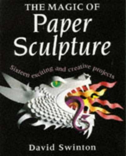 The Magic of Paper Sculpture By David Swinton