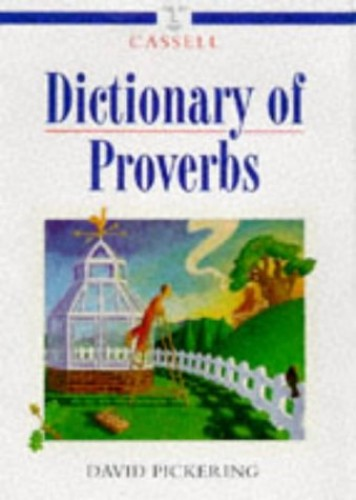 Cassell Dictionary of Proverbs By David Pickering